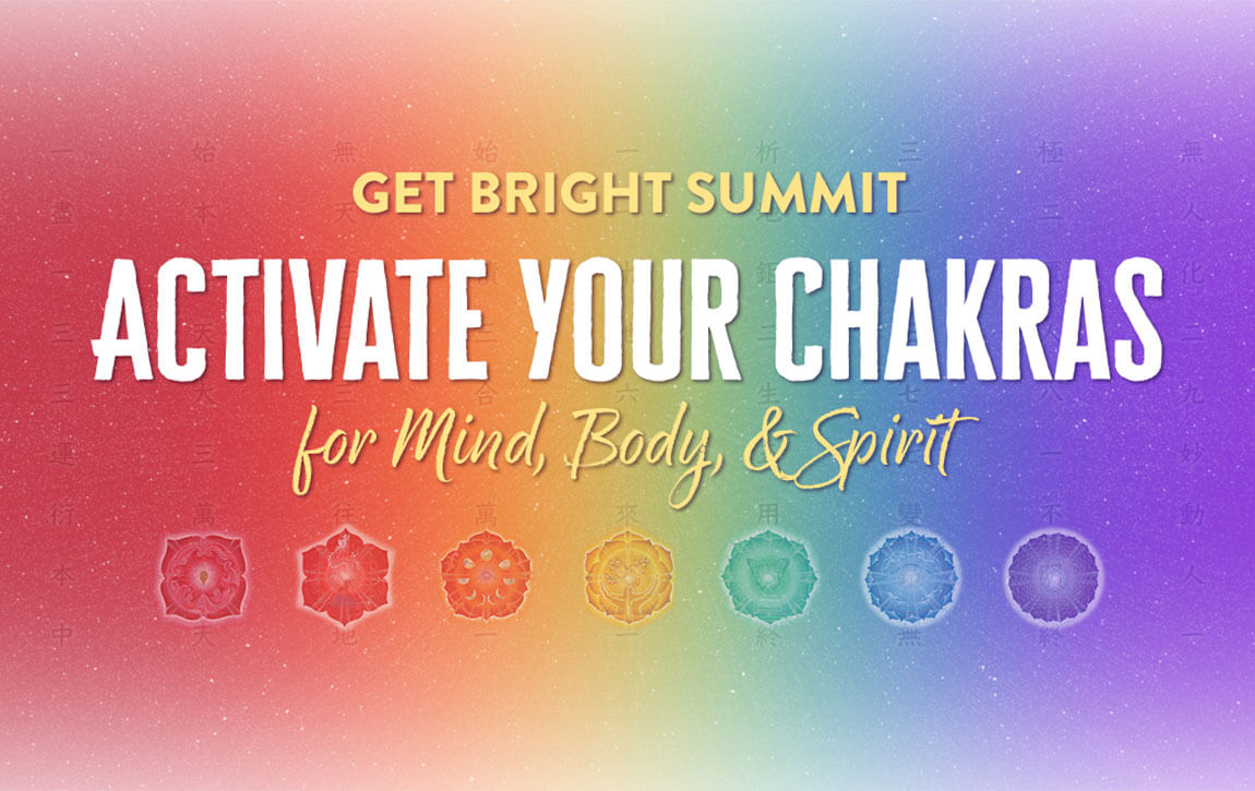 Get Bright Summit Activate Your Chakras for Mind Body Spirit